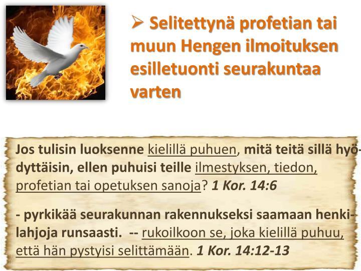 Selitettynä profetian tai muun Hengen ilmoituksen esilletuonti seurakuntaa varten