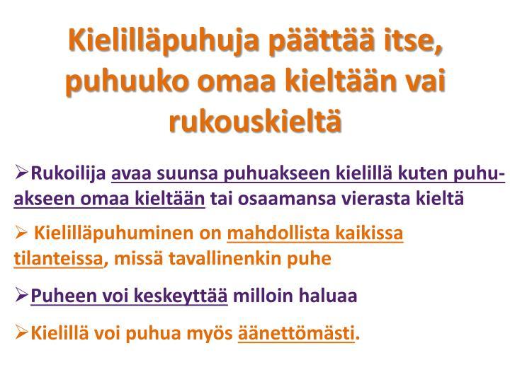 Kielilläpuhuja päättää itse,  puhuuko omaa kieltään vai rukouskieltä