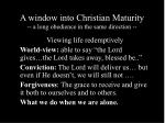 a window into christian maturity a long obedience in the same direction