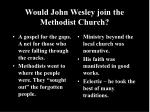 would john wesley join the methodist church