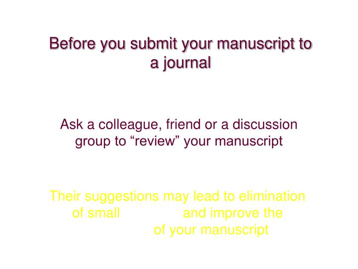 Before you submit your manuscript to a journal
