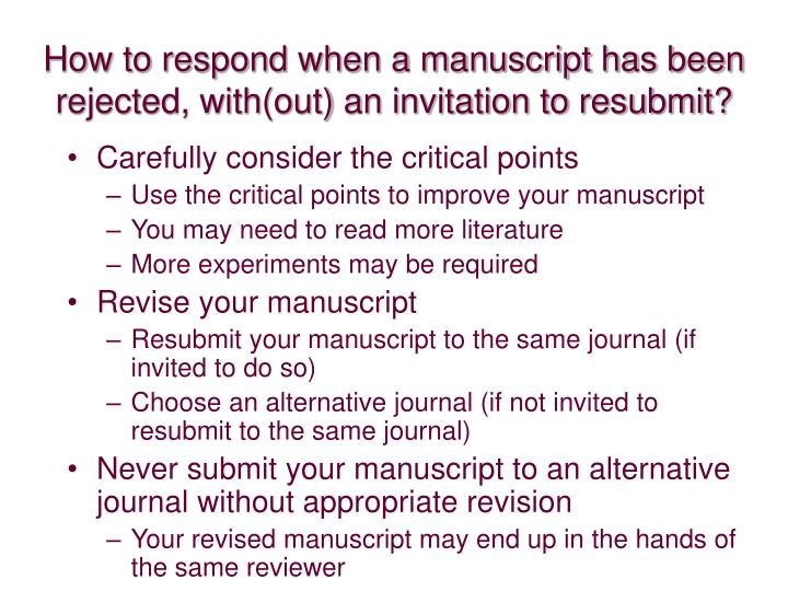 How to respond when a manuscript has been rejected, with(out) an invitation to resubmit?