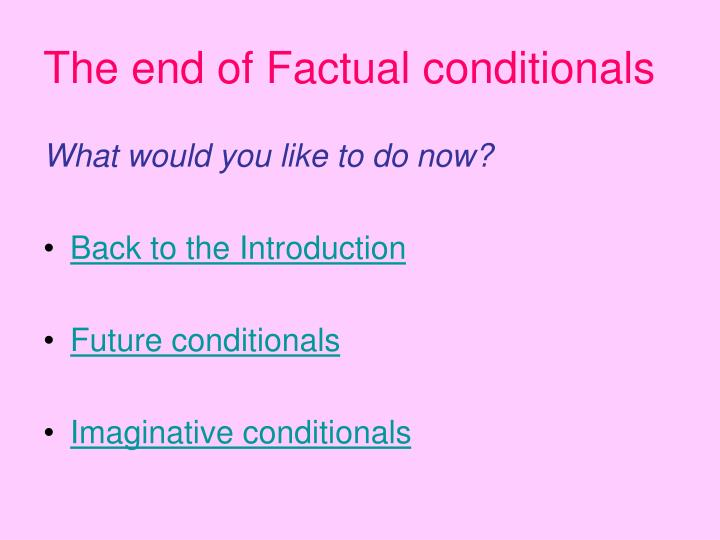 The end of Factual conditionals