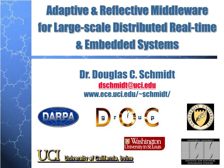 Adaptive reflective middleware for large scale distributed real time embedded systems