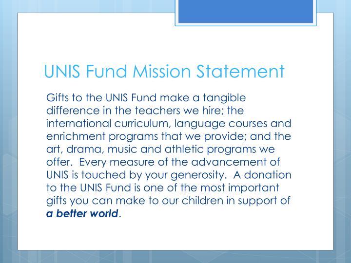 UNIS Fund Mission Statement