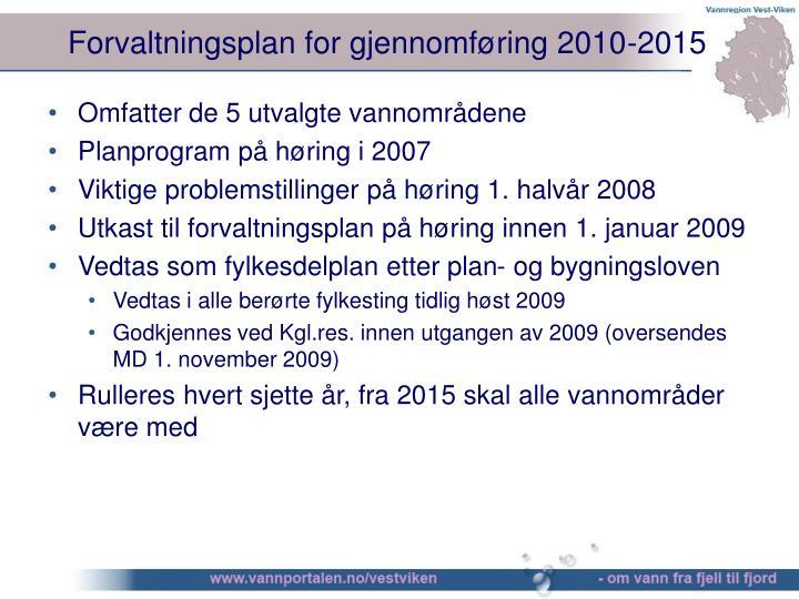 Forvaltningsplan for gjennomføring 2010-2015