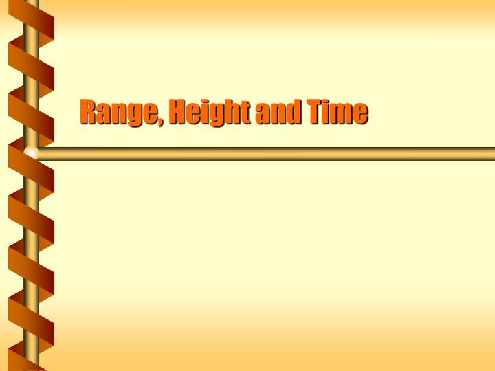 Range height and time