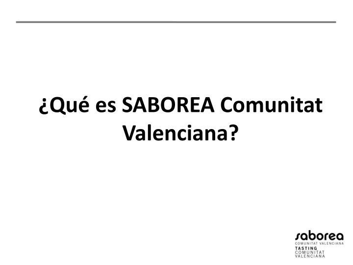 ¿Qué es SABOREA Comunitat Valenciana?