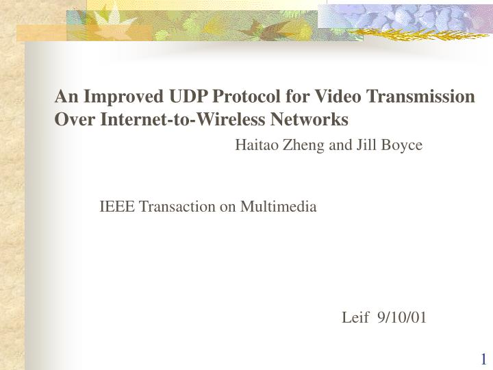 An improved udp protocol for video transmission over internet to wireless networks