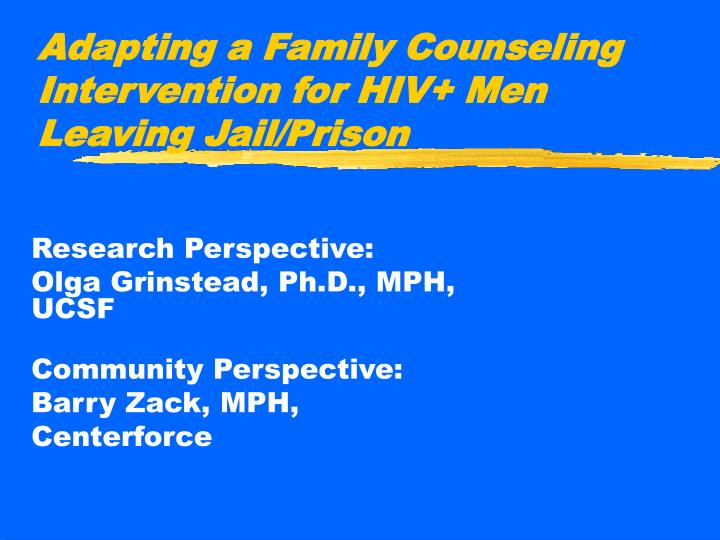 adapting a family counseling intervention for hiv men leaving jail prison n.