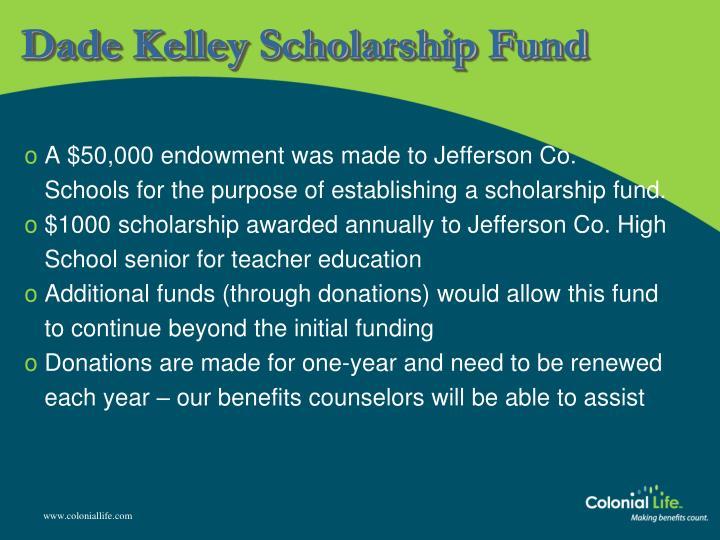 Dade Kelley Scholarship Fund