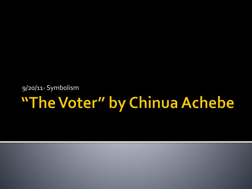the voter by chinua achebe analysis