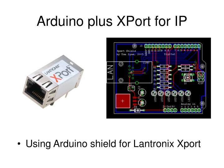 Arduino plus xport for ip