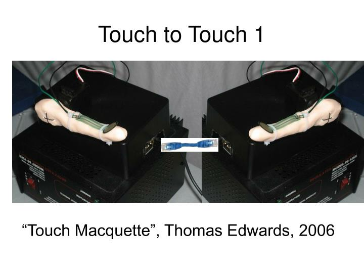 Touch to touch 1