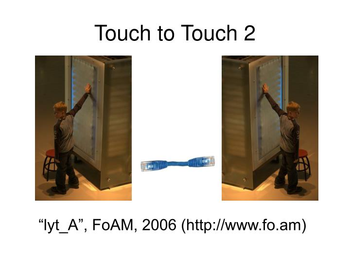 Touch to Touch 2