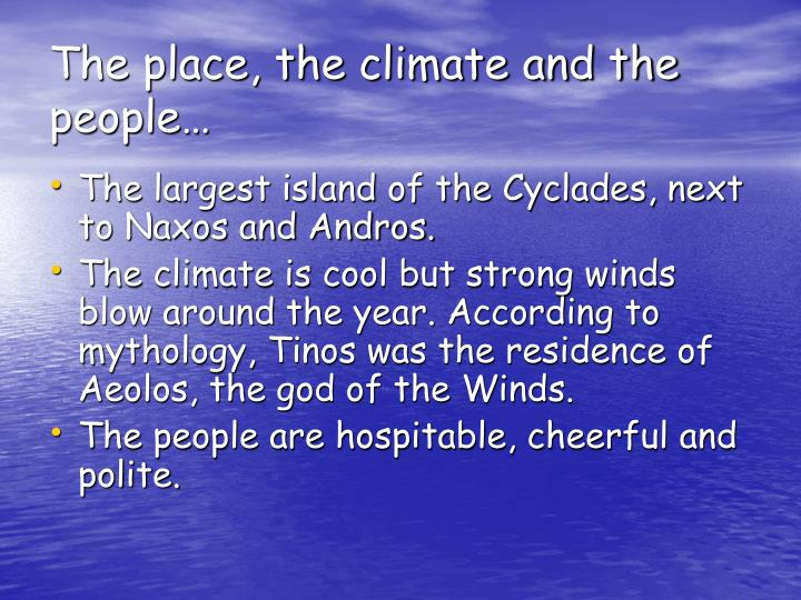 The place the climate and the people