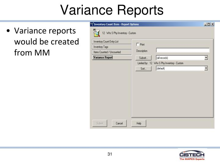 Variance reports would be created from MM