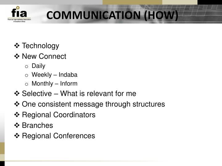 COMMUNICATION (HOW)