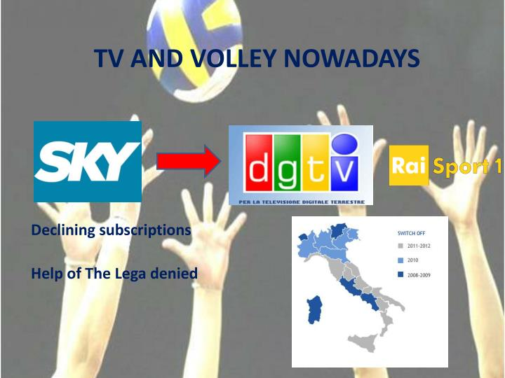 TV AND VOLLEY NOWADAYS