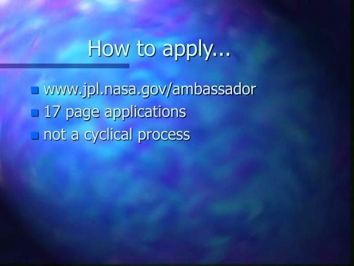How to apply...
