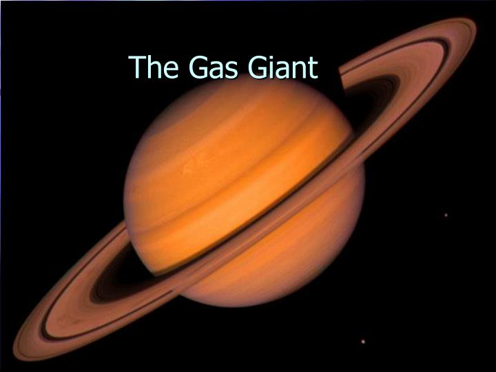 The Gas Giant