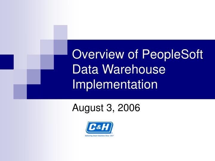 PPT - Overview of PeopleSoft Data Warehouse Implementation