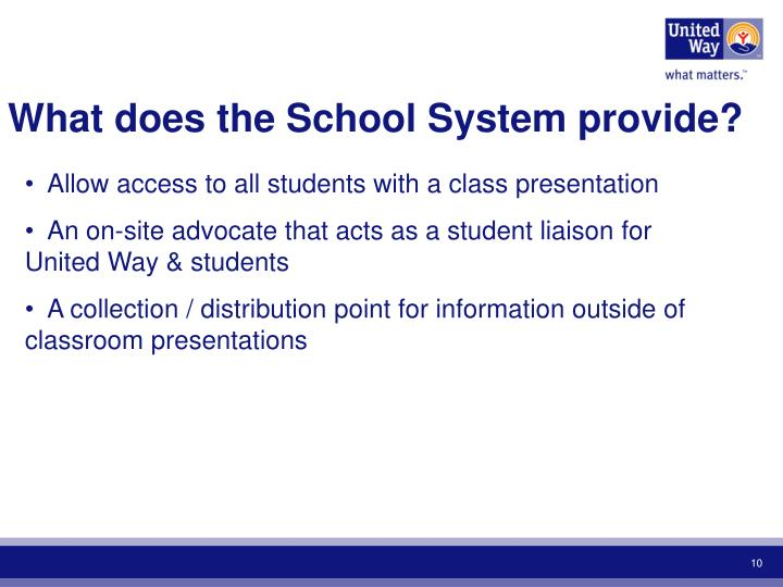 What does the School System provide?