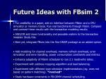 future ideas with fbsim 2
