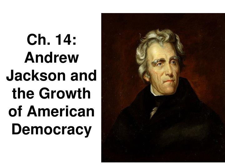 select two of the following and explain how they would have supported andrew jackson and jacksonian  A summary of the war of 1812 in 's andrew jackson jacksonian america study questions and essay there was old bad blood between the two men from previous.