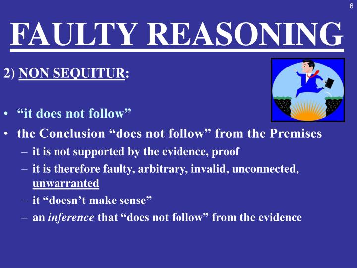 faulty reasoning Attacking faulty reasoning is a textbook on logical fallacies by t edward damer that has been used for many years in a number of college courses on logic, critical thinking, argumentation, and philosophy it explains 60 of the most commonly committed fallacies.