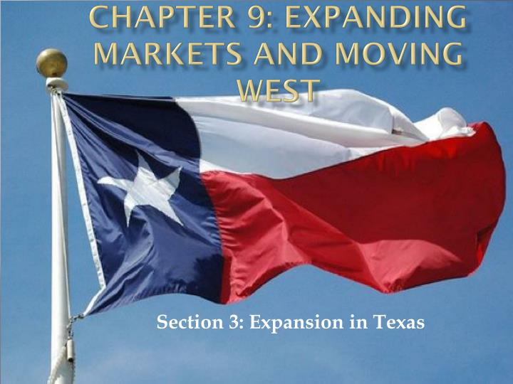 chapter 9 expanding markets and moving west n.