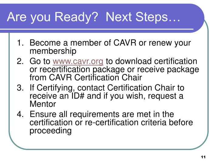 Are you Ready?  Next Steps…