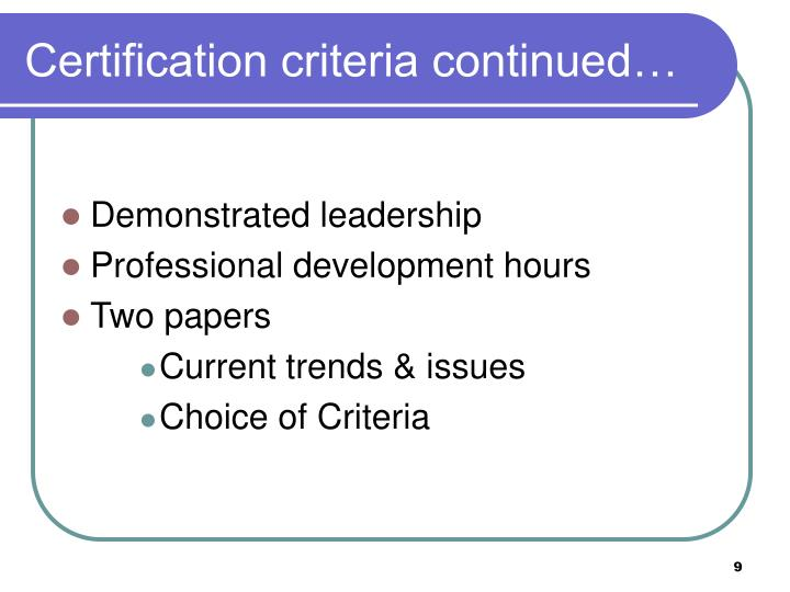 Certification criteria continued…