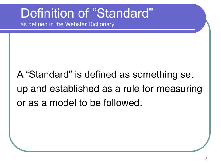 Definition of standard as defined in the webster dictionary