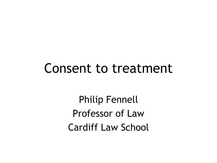 consent to treatment Download free ebook:consent to treatment - free chm, pdf ebooks download this book explains the legal issues around consent to treatment in england and wales simply and straightforwardly.
