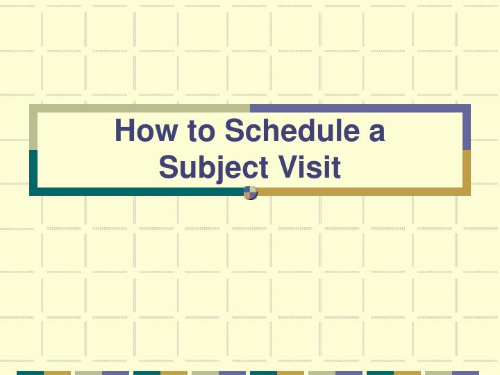 how to schedule a subject visit n.