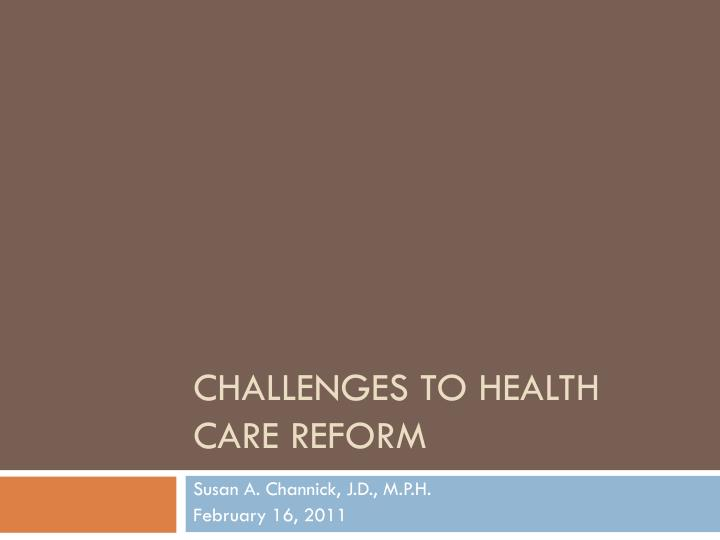 challenges to health care reform n.