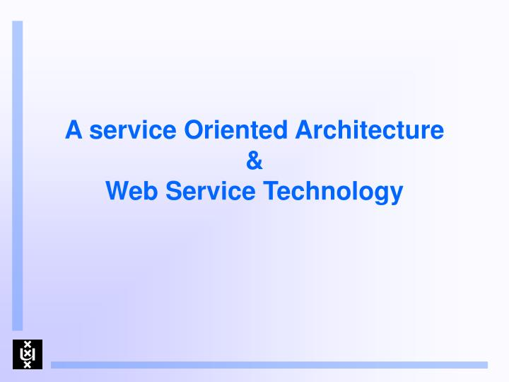 a service oriented architecture web service technology n.