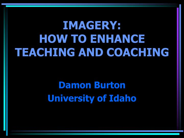 Imagery how to enhance teaching and coaching