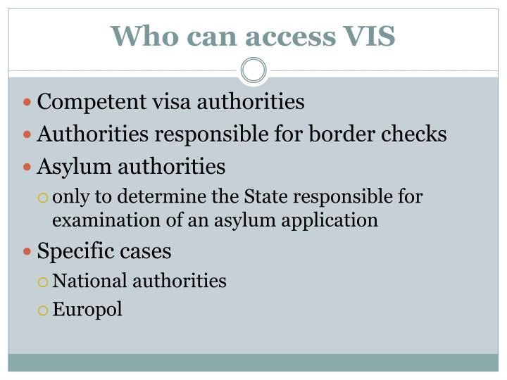 Who can access VIS
