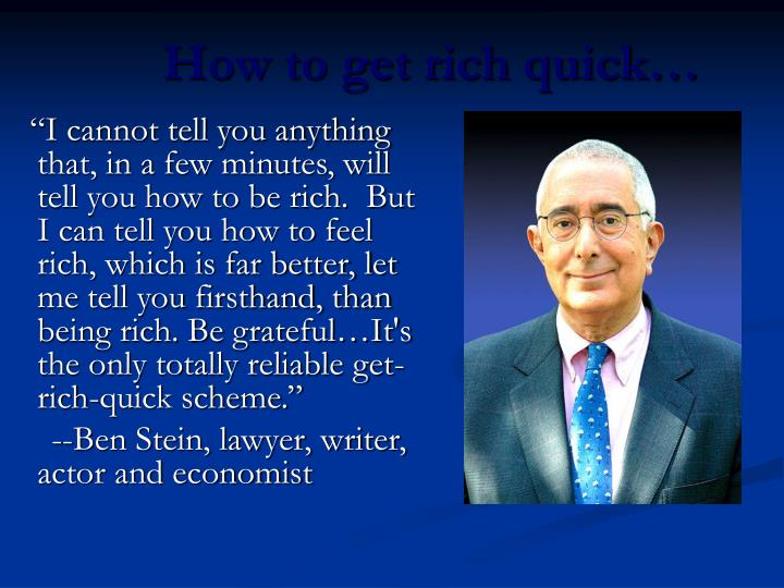 How to get rich quick…