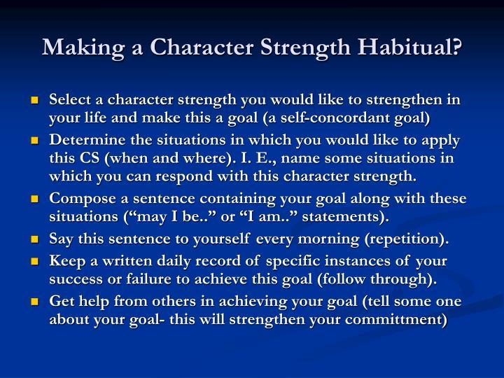 Making a Character Strength Habitual?