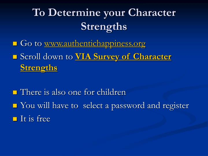 To Determine your Character Strengths
