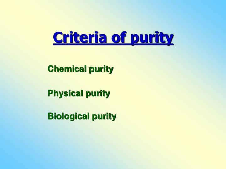 Criteria of purity