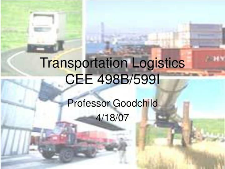 transportation logistics cee 498b 599i n.