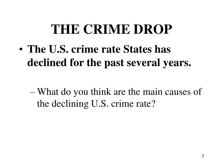 crime rates explanation for the decline Did lower unemployment rates lead to lower crime rates there's some research to suggest a connection, but it's a minor one at best in its analysis last year on the crime decline's causes, the brennan center for justice estimated that only about 0 to 5 percent of the decline in the 1990s could be attributed to higher employment.