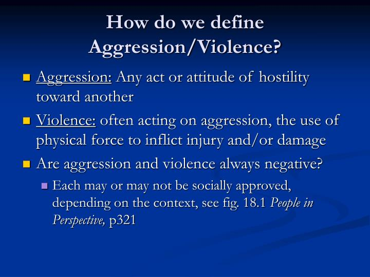 is aggression innate or learnt Is it innate or is it learnt this question has been considered by psychologists, sociologists, ethnologists, and many other groups of scientists further, the human being very often tries to find reasons for being aggressive and what we may call, rationalises aggression.