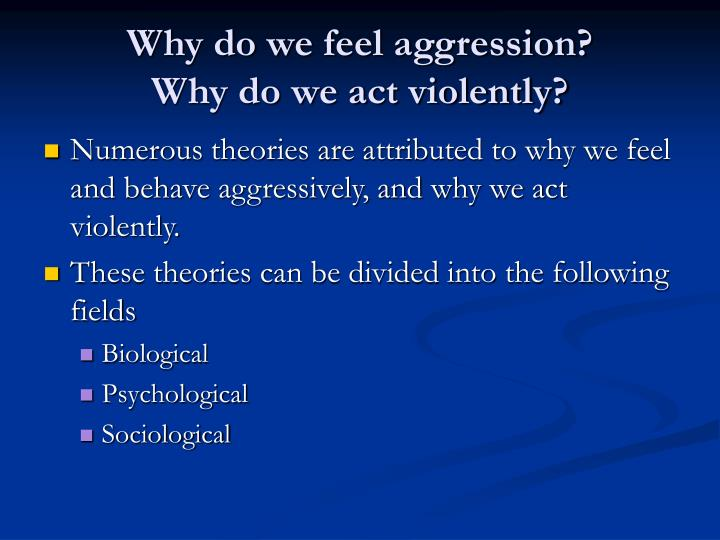a comparison of different theories of aggression The role of anonymity in deindividuated behavior: a comparison of deindividuation it will analyze two different models, deindividuation theory and social identity.