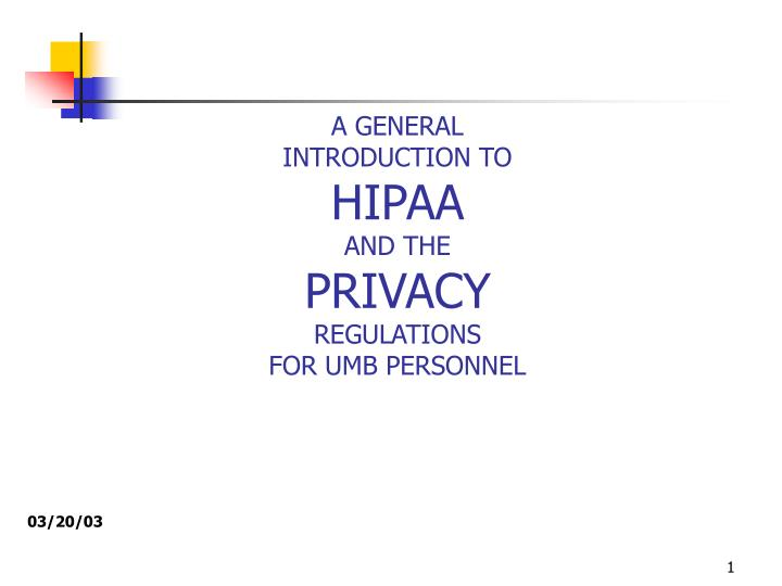 a general introduction to hipaa and the privacy regulations for umb personnel n.