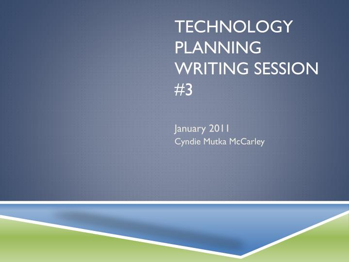 Technology planning writing session 3